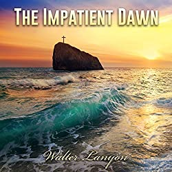 The Impatient Dawn