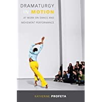Dramaturgy in Motion: At Work on Dance and