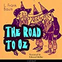 The Road to Oz (The Oz Books 5) Audiobook by L. Frank Baum Narrated by Edward Miller
