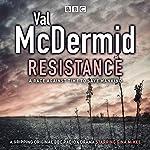 Resistance: BBC Radio 4 full-cast drama | Val McDermid