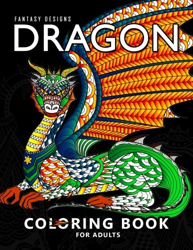 Dragon Coloring Book for Adults: Stress-relief Coloring Book For Grown-ups, Men, Women ()