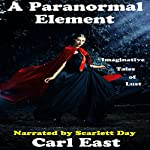 A Paranormal Element | Carl East
