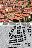 Urban Coding and Planning, Marshall, Catherine and Marshall, Stephen, 0415441269
