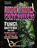 img - for Mini Mind Controllers: Fungi, Bacteria, and Other Tiny Zombie Makers (Real-Life Zombies) book / textbook / text book