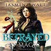 Betrayed by Magic: The Baine Chronicles, Book 5 | Jasmine Walt