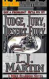 Judge, Jury, Desert Fury (The Repairman Book 6)