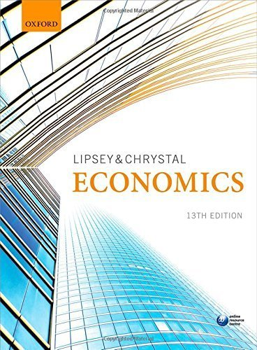 Economics by Lipsey, Richard, Chrystal, Alec 13th Revised edition (2015) Paperback