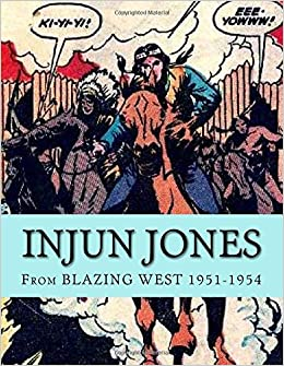 Injun Jones: From BLAZING WEST 1951-1954