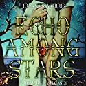 Echo Among Stars: Book 1 Audiobook by JoAnna Morris Narrated by Leah Casey