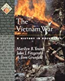 The Vietnam War: A History in Documents (Pages from History)