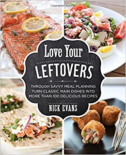 leftover meals the best leftover recipes cooking food and wine book 4 english edition