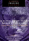 Women Imagine Change: A Global Anthology of Women's Resistance from 600 B.C.E. to Present, , 0415915317