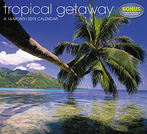 Tropical getaway wall calendar 2015 fitness tracker for Tropical getaways in december