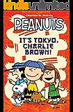 Peanuts: It's Tokyo Charlie Brown (Its Tokyo Charlie Brown) (English Edition)