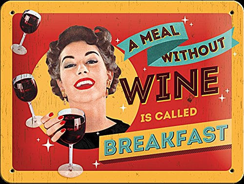 A Meal Without Wine Is Called Breakfast funny metal sign ...
