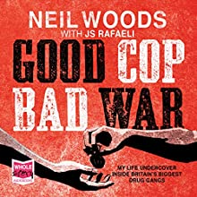 Good Cop, Bad War Audiobook by J. S. Rafaeli, Neil Woods Narrated by Malk Williams