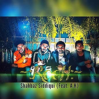 RooH (feat  A K) by Shahbaz Siddiqui on Amazon Music - Amazon com