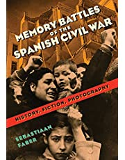 Faber, S: Memory Battles of the Spanish Civil War: History, Fiction, Photography