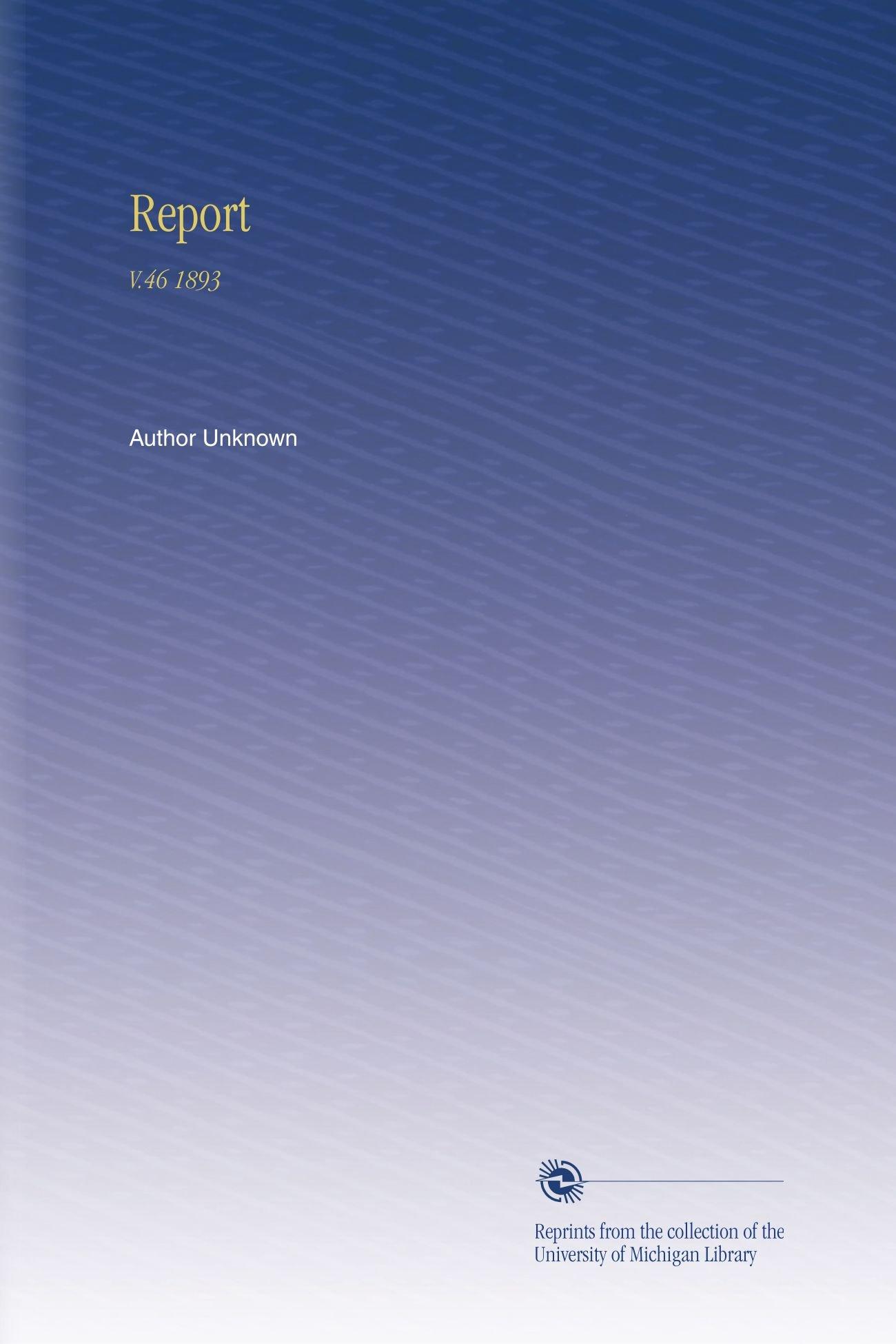 Read Online Report: V.46 1893 PDF