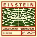 Einstein Discours Auteur(s) : Françoise Balibar, Thibault Damour Narrateur(s) : Françoise Balibar, Thibault Damour