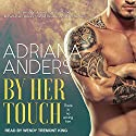 By Her Touch: Blank Canvas Series, Book 2 Audiobook by Adriana Anders Narrated by Wendy Tremont King