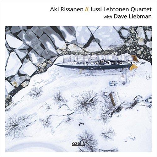 Aki Rissanen // Jussi Lehtonen Quartet with Dave Liebman by Jussi Lehtonen, Dave Liebman & Jori ...