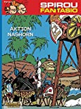 Aktion Nashorn: (Neuedition) (Spirou & Fantasio, Band 4)