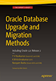 Oracle Database Upgrade and Migration Methods: Including Oracle 12c Release 2