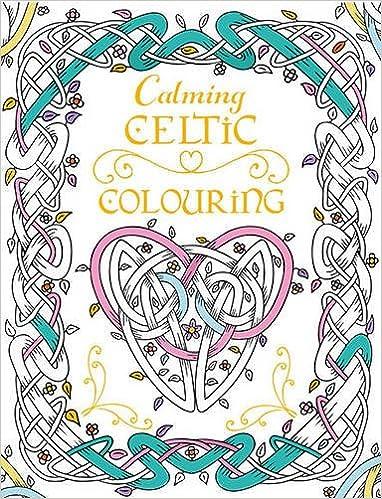 Calming Celtic Colouring: Tony Potter, Virginia Grey: 9780717170203 ...
