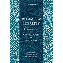 Regimes of Legalities: Ethnography of Criminal Cases in South Asia