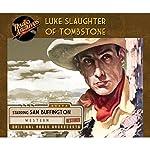 Luke Slaughter of Tombstone |  CBS Radio