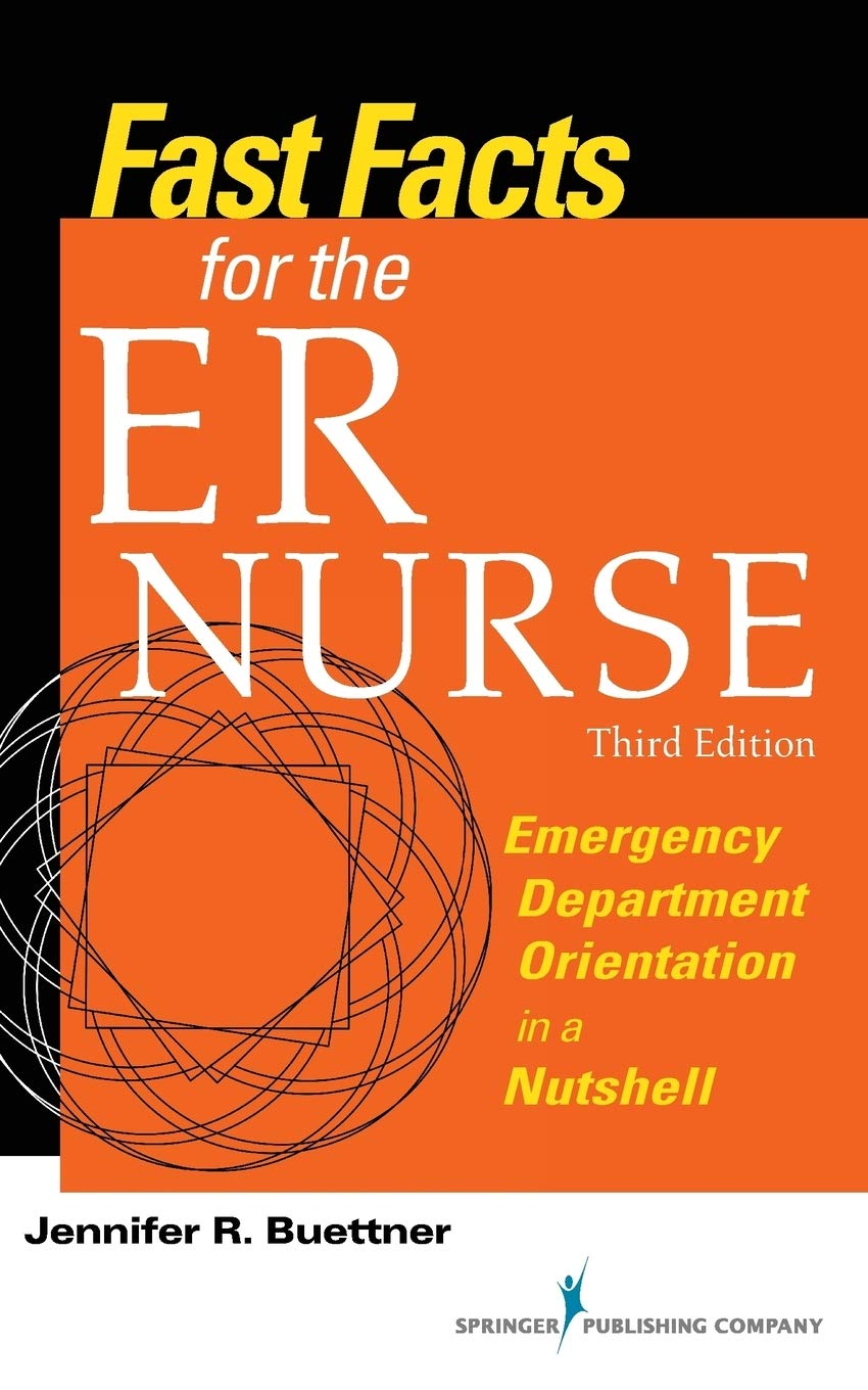 Fast Facts For The Er Nurse  Emergency Department Orientation In A Nutshell
