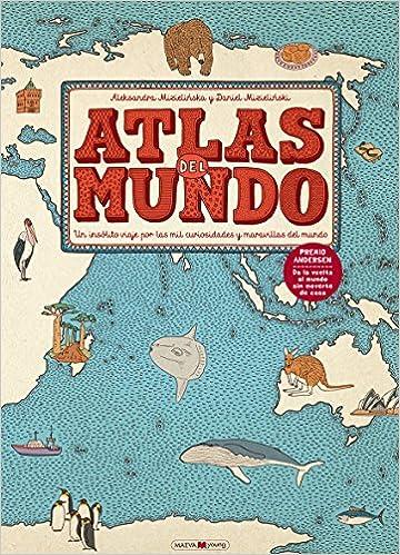 Atlas del mundo: Un insólito viaje por las mil curiosidades y ...