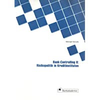 Bank-Controlling II: Risikopolitik in Kreditinstituten