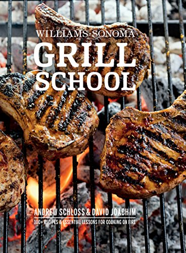 l School: Essential Techniques and Recipes For Great Outdoor Flavors (Great Grill Recipes)