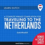 Learn Dutch: A Complete Phrase Compilation for Traveling to the Netherlands | Innovative Language Learning LLC