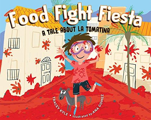 Food Fight Fiesta: A Tale About La (Fiesta Tomatoes)