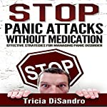 Stop Panic Attacks Without Medication: Effective Strategies for Managing Panic Disorder | Tricia DiSandro
