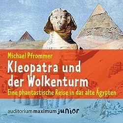 Kleopatra und der Wolkenturm. Eine phantastische Reise in das alte Ägypten