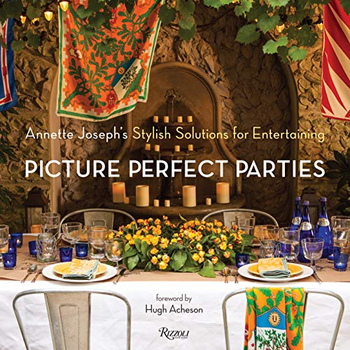 Picture Perfect Parties: Annette Joseph's Stylish Solutions for Entertaining (Party Planning Organizer)