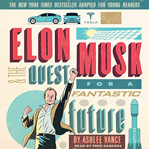 Elon Musk and the Quest for a Fantastic Future: Young Readers' Edition by HarperCollins Publishers and Blackstone Audio