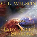 Lady of Light and Shadows: Tairen Soul, Book 2 Hörbuch von C. L. Wilson Gesprochen von: Amy Cardy