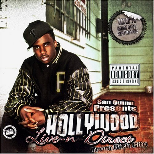 San Quinn Presents Hollywood: Live-n-Direct from Rich City