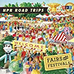 NPR Road Trips: Fairs and Festivals: Stories That Take You Away... |  National Public Radio
