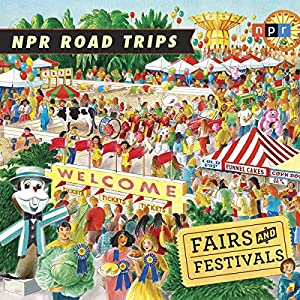 NPR Road Trips: Fairs and Festivals Radio/TV Program