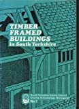 img - for Timber framed buildings in South Yorkshire (South Yorkshire County archaeology monograph) book / textbook / text book