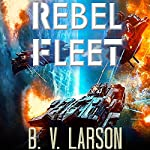 Rebel Fleet | B. V. Larson