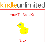 How To Be a Kid