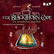 Die schwarze Gefahr (Der Blackthorn-Code 2) Hörbuch von Kevin Sands Gesprochen von: Oliver Rohrbeck