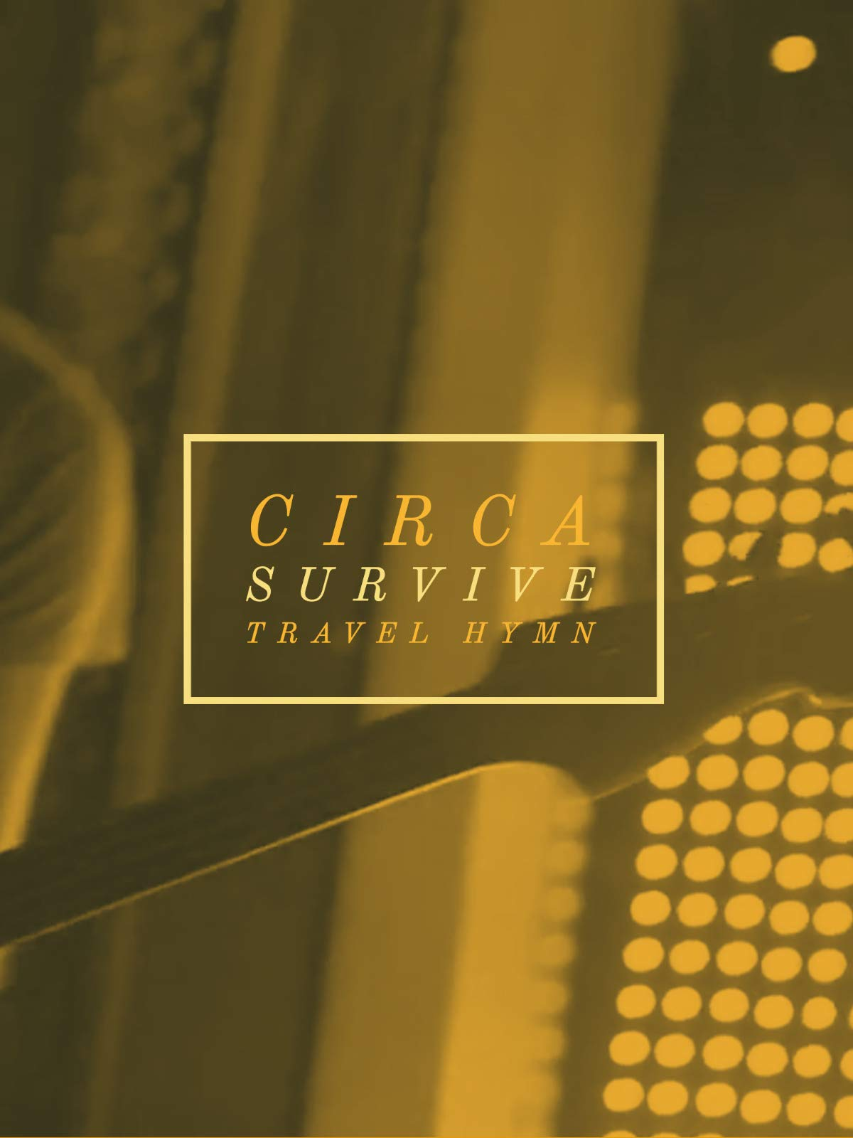 Circa Survive : Travel Hymn